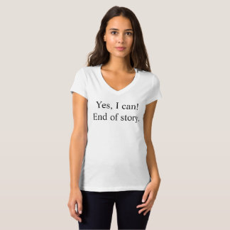 Yes, I can! T-Shirt