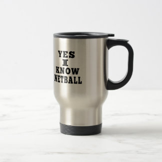 Yes I Know Netball Stainless Steel Travel Mug
