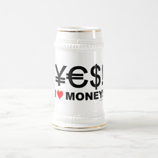 Yes! I love money! Beer Stein