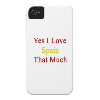 Yes I Love Spain That Much iPhone 4 Case-Mate Case