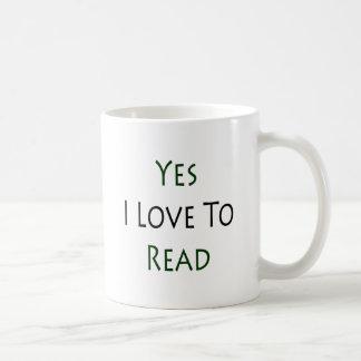 Yes I Love To Read Coffee Mug