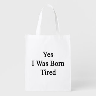 Yes I Was Born Tired Market Tote