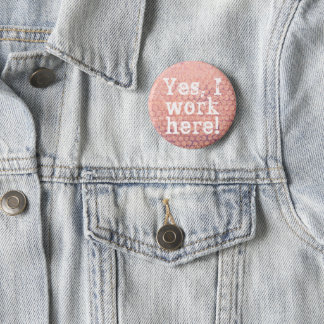 Yes, I work Here! Button