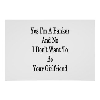 Yes I'm A Banker And No I Don't Want To Be Your Gi Poster