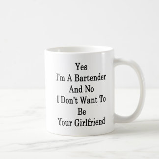 Yes I'm A Bartender And No I Don't Want To Be Your Coffee Mug