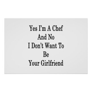 Yes I'm A Chef And No I Don't Want To Be Your Girl Poster