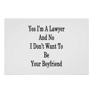 Yes I'm A Lawyer And No I Don't Want To Be Your Bo Poster