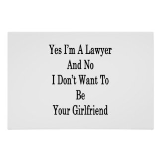 Yes I'm A Lawyer And No I Don't Want To Be Your Gi Poster