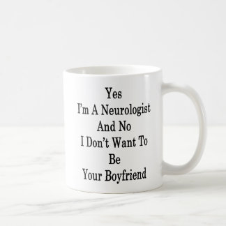 Yes I'm A Neurologist And No I Don't Want To Be Yo Coffee Mug