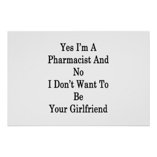 Yes I'm A Pharmacist And No I Don't Want To Be You Poster