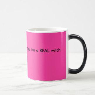 Yes, I'm a REAL witch. Magic Mug