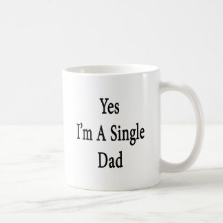 Yes I'm A Single Dad Mugs