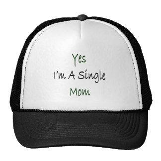 Yes I'm A Single Mom Hat