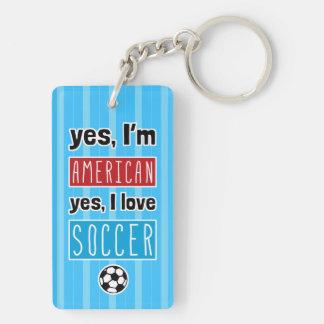 Yes I'm American Yes I Love Soccer Keyring Double-Sided Rectangular Acrylic Key Ring