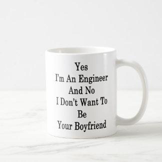Yes I'm An Engineer And No I Don't Want To Be Your Coffee Mug