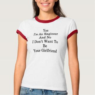 Yes I'm An Engineer And No I Don't Want To Be Your T-Shirt