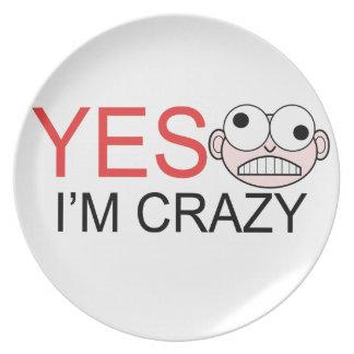 YES I'm Crazy Dinner Plate