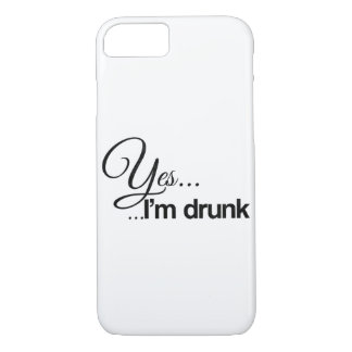 Yes ... I'm drunk iPhone 8/7 Case