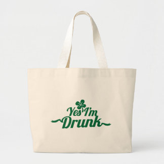 YES , I'm DRUNK with shamrock Large Tote Bag