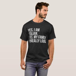 Yes I'm Italian Yes My Family Tshirt