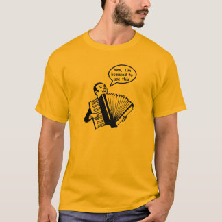 Yes, I'm licensed to use this (Accordion) T-Shirt