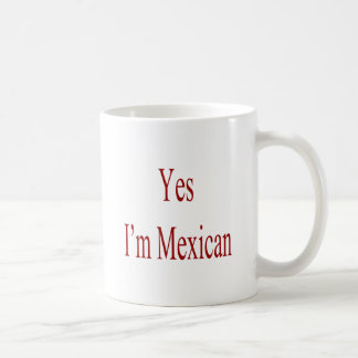 Yes I'm Mexican Mugs