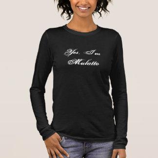 Yes, I'm Mulatto Ladies Pullover Shirt