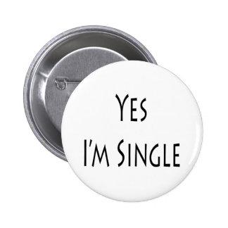 Yes I'm Single 6 Cm Round Badge