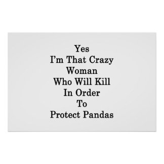 Yes I'm That Crazy Woman Who Will Kill In Order To Poster