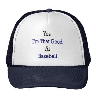 Yes I'm That Good At Baseball Mesh Hat