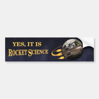 Yes, It Is Rocket Science Bumper Sticker