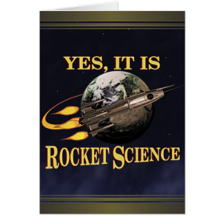 Yes, It Is Rocket Science Card
