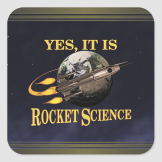 Yes, It Is Rocket Science Square Sticker