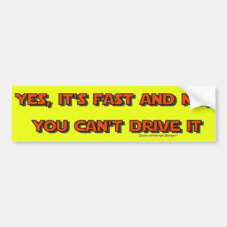 Yes Its Fast Bumper Stickers