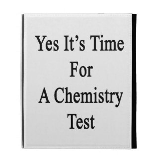 Yes It's Time For A Chemistry Test iPad Folio Case