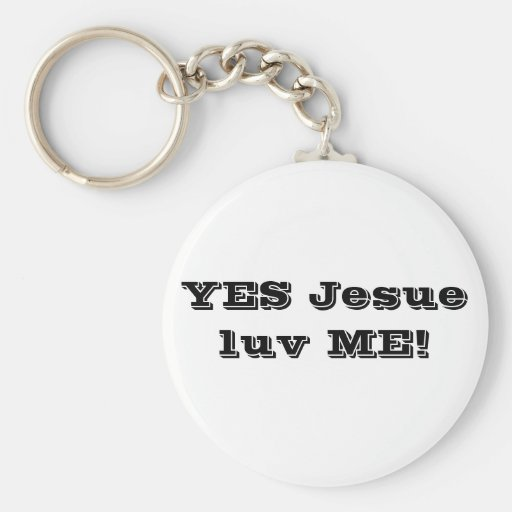 YES Jesus luv ME! Button Keychain