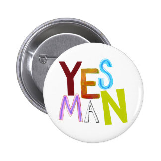 Yes man obedient supporter flunky fun word art 6 cm round badge