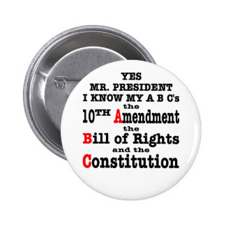 Yes Mr President I Know My ABC s The 10th Amend Pinback Button