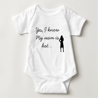 Yes, My mom is hot Baby Bodysuit