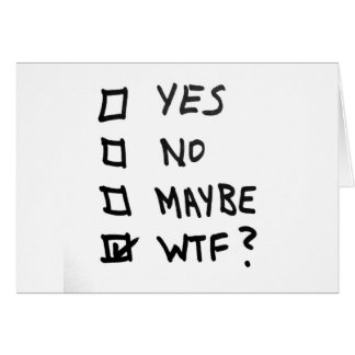 Yes, No, Maybe, WTF Next to Check Boxes Card