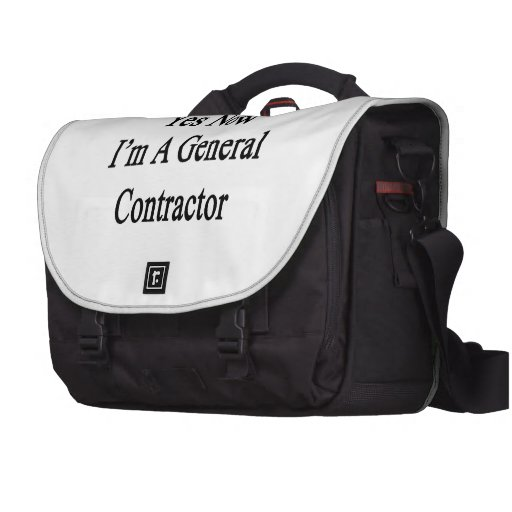 Yes Now I'm A General Contractor Laptop Messenger Bag
