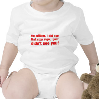 Yes officer i did see that stop sign, I just..... Baby Bodysuit