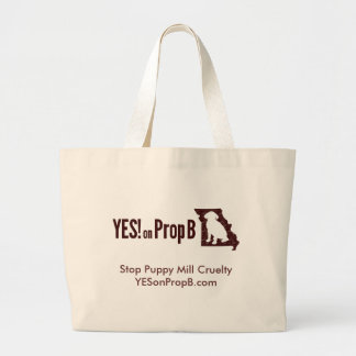 YES! on Prop B Large Tote Bag