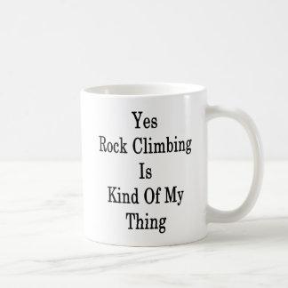 Yes Rock Climbing Is Kind Of My Thing Coffee Mug