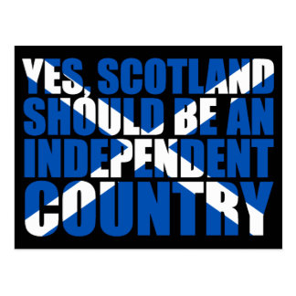 Yes, Scotland should be an independent country, Postcard