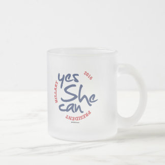 Yes She Can - Hillary for President circle Frosted Glass Mug
