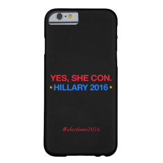 yes,she con. hillary 2016 barely there iPhone 6 case