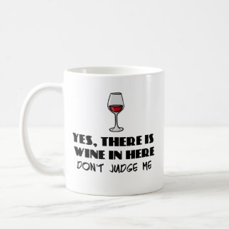 Yes, there is wine in here - don't judge me coffee mug