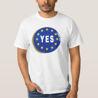 Yes to the EU - Stay in the European Union T-Shirt