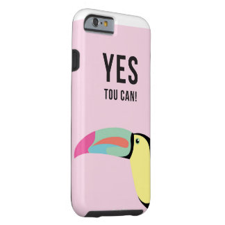 YES TOU CAN! - iphone case Tough iPhone 6 Case